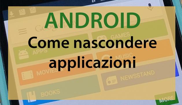 Come nascondere applicazioni su Android