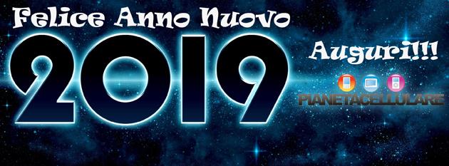 Auguri di Buon 2019 da PianetaCellulare.it