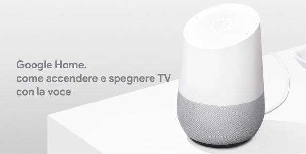 Google Home, come accendere e spegnere TV con la voce