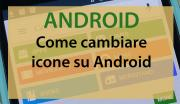 Android, come cambiare le Icone con i launcher