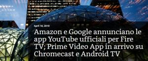 YouTube su Fire TV e Prime Video su Chromecast, Amazon e Google hanno trovato accordo