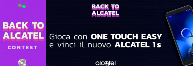 Foto Il concorso Back To Alcatel regala smartphone Alcatel 1S giocando con One Touch Easy