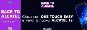 Il concorso Back To Alcatel regala smartphone Alcatel 1S giocando con One Touch Easy