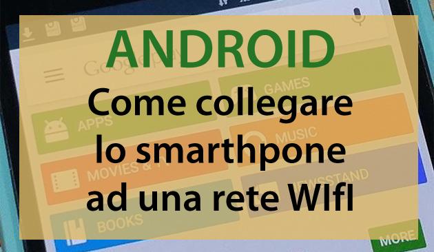 Android, come connettersi ad una rete WIFi