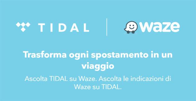 Integrazione Tidal-Waze: come ascoltare Tidal su Waze e le indicazioni di Waze su Tidal
