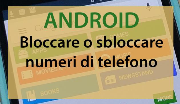 Android, come bloccare numeri di telefono