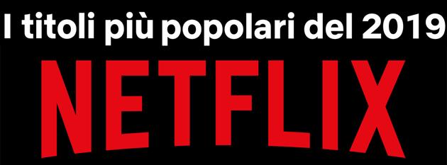 2019 su Netflix: i titoli popolari in Italia e altrove