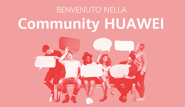 Huawei Community, online il club ufficiale di Huawei