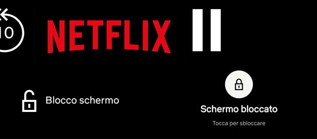 Netflix, il Blocco Schermo su smartphone e tablet a cosa serve