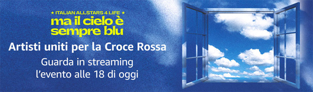 Italian Allstars 4 Life: su Amazon in anteprima il brano corale 'Ma il cielo è sempre più blu' interpretato da oltre 50 artisti a sostegno della Croce Rossa