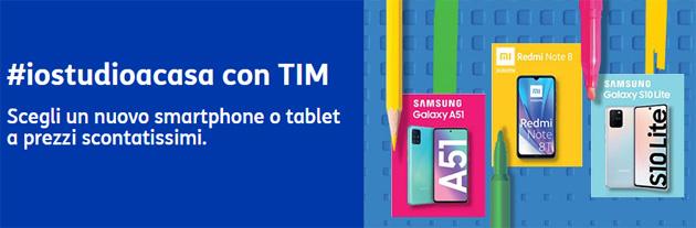 TIM con IoStudioACasa sconta smartphone e tablet, per tutte le tasche