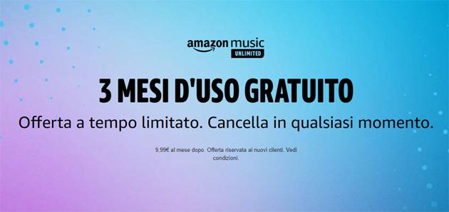 Amazon Music Unlimited gratis 3 mesi: ultimo giorno di promozione