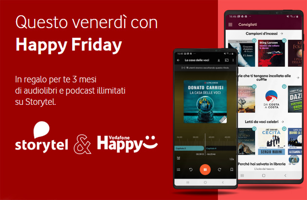 Foto Vodafone Happy Friday oggi 7 agostoo regala 3 mesi di Storytel