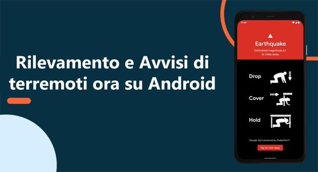 Google usa i telefoni Android per rilevare terremoti e avvisare gli utenti