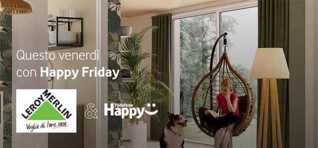 Foto Vodafone Happy Friday oggi 18 settembre regala sconto Leroy Merlin
