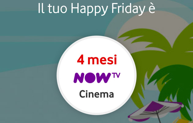 Foto Vodafone Happy Friday oggi 25 settembre regala 4 mesi di Cinema su NOW TV