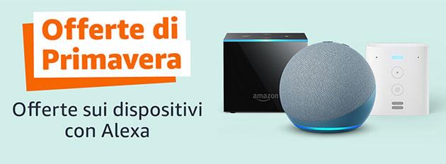 Dispositivi Amazon Echo e Fire TV in offerta per Primavera