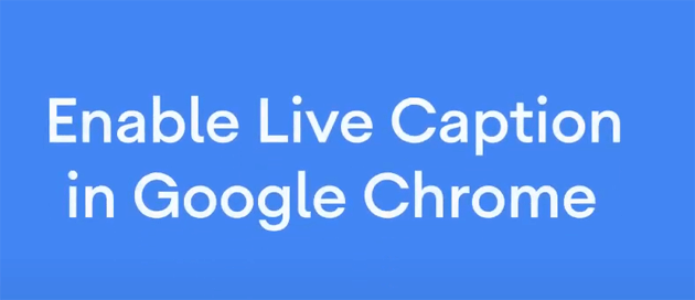 Foto Live Caption su Chrome sottotitola audio e video, anche Offline