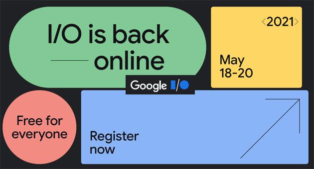 Google IO 2021 tutta online il 18, 19 e 20 Maggio: le Novita' principali tra Android 12, WearOS, Google Assistant e altro